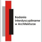 23-24 IV 2015 – I Ogólnopolska Konferencja Naukowa z cyklu Badania Interdyscyplinarne w architekturze, Gliwice